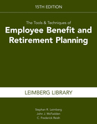 The Tools & Techniques of Employee Benefit and Retirement Planning, 15th Edition