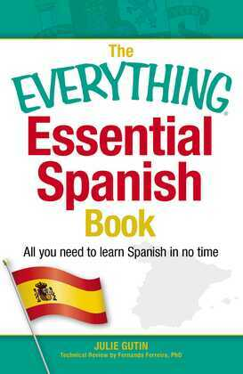 The Everything Essential Spanish Book: All You Need to Learn Spanish in No Time