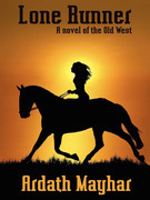 Lone Runner: A Novel of the Old West