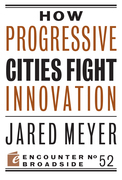 Why Progressive Cities Fight Innovation
