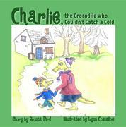 Charlie, the Crocodile who Couldn't Catch a Cold