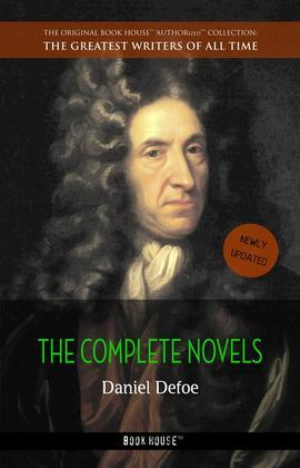 Daniel Defoe: The Complete Novels
