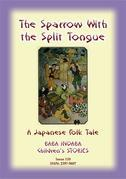 THE SPARROW WITH THE SLIT TONGUE - A Japanese Children's Tale