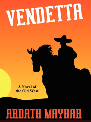 Vendetta: A Novel of the Old West