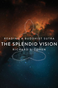 The Splendid Vision: Reading a Buddhist Sutra