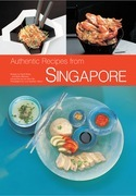 Authentic Recipes from Singapore: 63 Simple and Delicious Recipes from the Tropical Island City-State