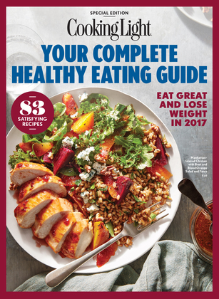 COOKING LIGHT Your Complete Healthy Eating Guide: Eat Great and Lose Weight in 2017
