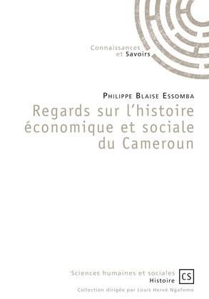 Regards sur l'histoire économique et sociale du Cameroun