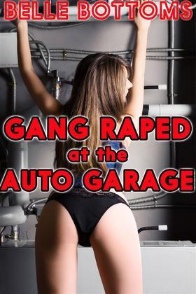 Gang Raped at the Auto Garage - Blackmail Punishment Gangbang Anal Oral Face Fucking Spit Roast All Holes Filled Creampie Bareback Cum Dump Forced Sex