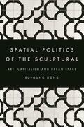 The Spatial Politics of the Sculptural