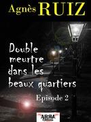 Double meurtre dans les beaux quartiers, épisode 2