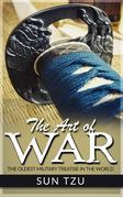 The Art Of War - The Oldest Military Treatise in the World