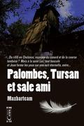 Palombes, Tursan et sale ami