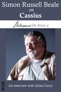 Simon Russell Beale on Cassius (Shakespeare On Stage)