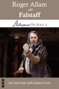 Roger Allam on Falstaff (Shakespeare On Stage)