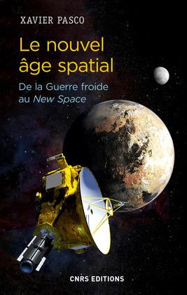 Le nouvel âge spatial. De la Guerre froide au New Space