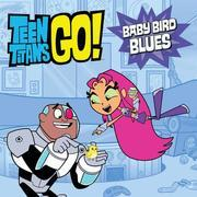 Teen Titans Go! (TM): Baby Bird Blues