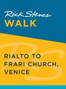 Rick Steves Walk: Rialto to Frari Church, Venice