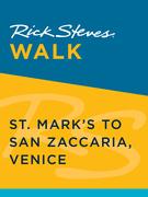 Rick Steves Walk: St. Mark's to San Zaccaria, Venice