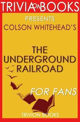 The Underground Railroad by Colson Whitehead (Book Trivia)