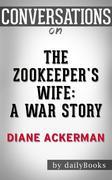Conversations on The Zookeeper's Wife: A War Story