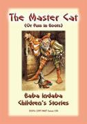 THE MASTER CAT or Puss in Boots - A Classic Children's Story