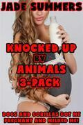 Knocked Up by Animals 3-Pack - Dogs and Gorillas Got Me Pregnant and Milked Me!
