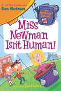 Miss Newman Isn't Human!