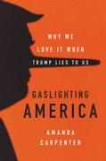 Gaslighting America