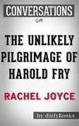 The Unlikely Pilgrimage of Harold Fry (Conversation Starters)