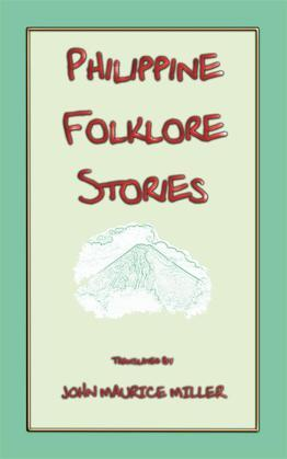 PHILIPPINE FOLKLORE STORIES - 14 children's stories from the Philippines