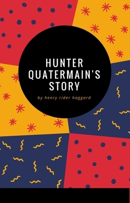 Hunter Quatermain's Story