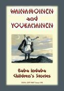 WAINAMOINEN AND YOUKAHAINEN - A Legend of Finland