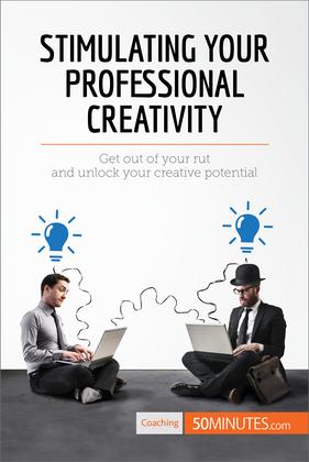 Stimulating Your Professional Creativity