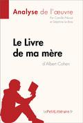 Le Livre de ma mère d'Albert Cohen (Analyse de l'oeuvre)