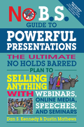 No B.S. Guide to Powerful Presentations