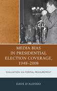 Media Bias in Presidential Election Coverage 1948-2008: Evaluation via Formal Measurement