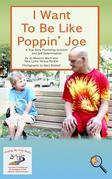 I Want To Be Like Poppin Joe