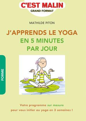 J'apprends le Yoga en 5 minutes par jour, c'est malin