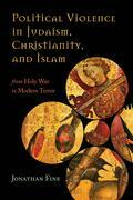 Political Violence in Judaism, Christianity, and Islam