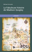 La Fabuleuse histoire de Madison Quigley