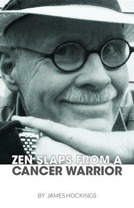 Zen Slaps from a Cancer Warrior