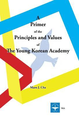 A Primer of the Principles and Values of The Young Korean Academy