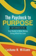 The Paycheck to Purpose Workbook