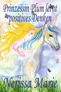Kinderbücher - Prinzessin Plum lernt positives Denken