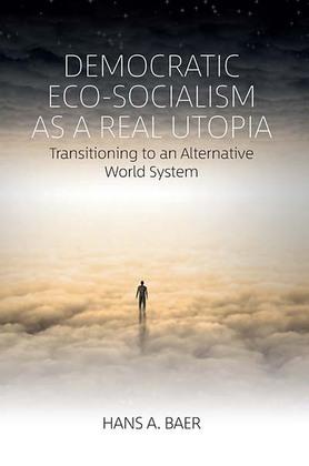 Democratic Eco-Socialism as a Real Utopia