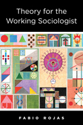 Theory for the Working Sociologist
