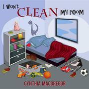 I Won't Clean My Room