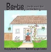 Bertie, the Bravest Bat in the Belfry