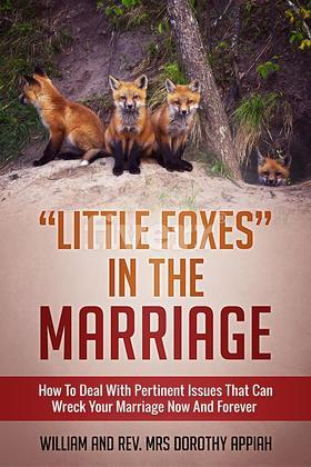 """LITTLE FOXES IN THE MARRIAGE"